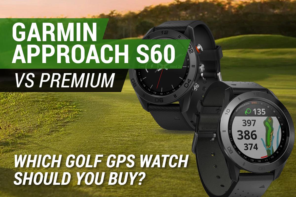 Garmin Approach S60 vs Premium Comparison