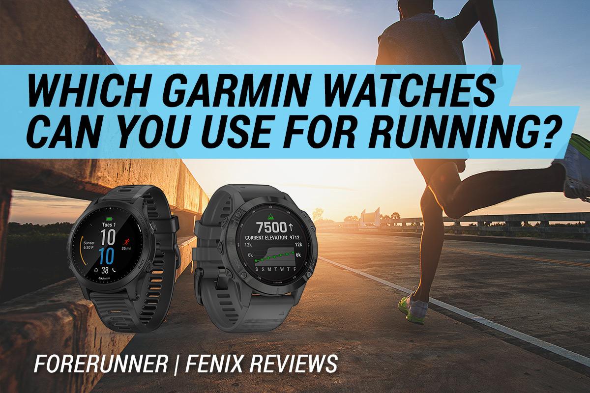 Which Garmin watches for running