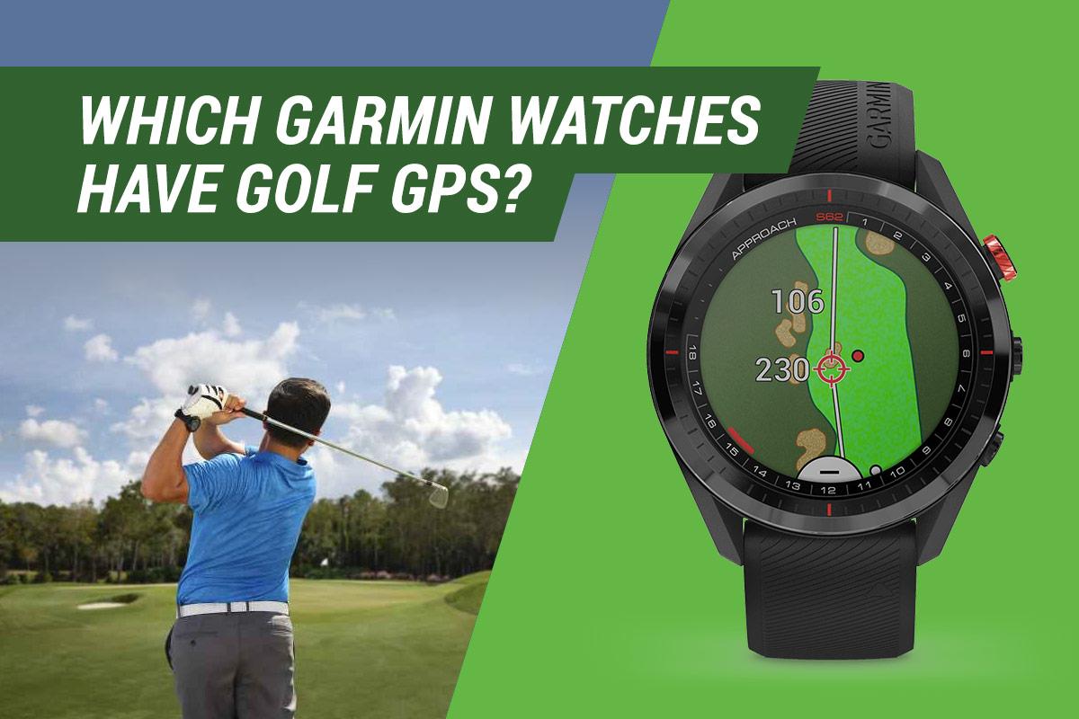 which garmin watches have golf gps