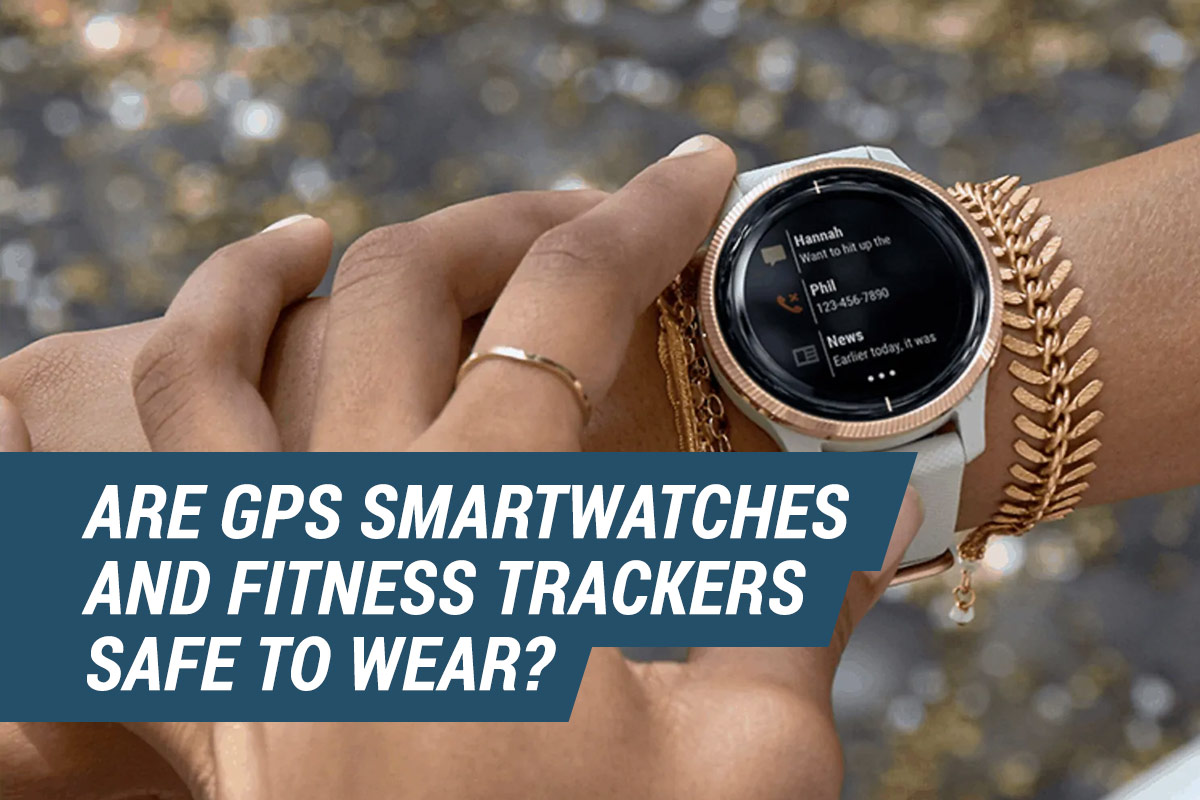 are gps watches safe to wear